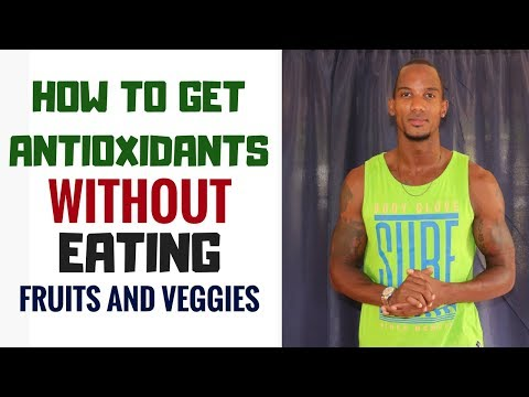 How To Get Antioxidants Without Eating Fruits and Vegetables