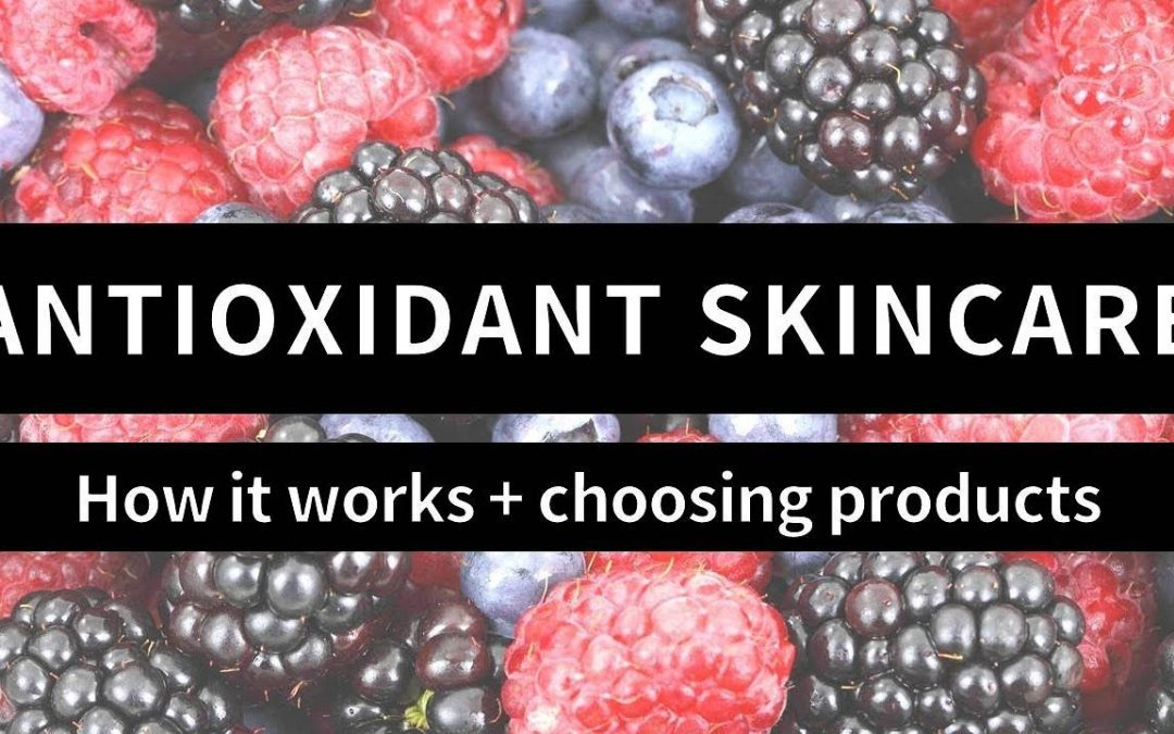 How Antioxidant Skincare Works and How to Choose Products | Lab Muffin Beauty Science