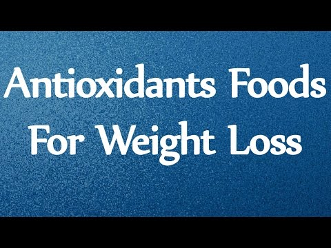 Antioxidants Foods For Weight Loss – Weight Loss Tip – Nutrition Tips – Health Tips