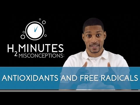 Antioxidants and Free Radicals – Misconceptions – H2Minutes – Ep. 11