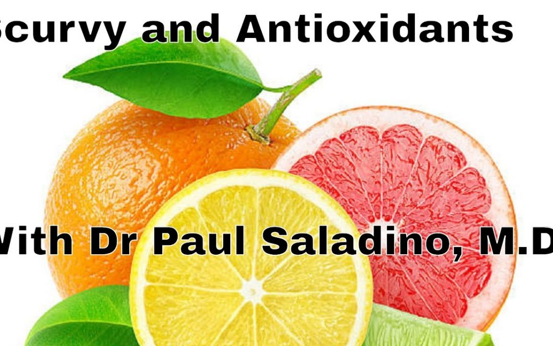 Scurvy and Antioxidants – With Dr. Paul Saladino, M.D.