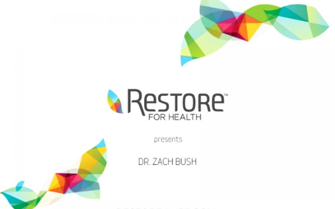 Zach Bush – Restore
