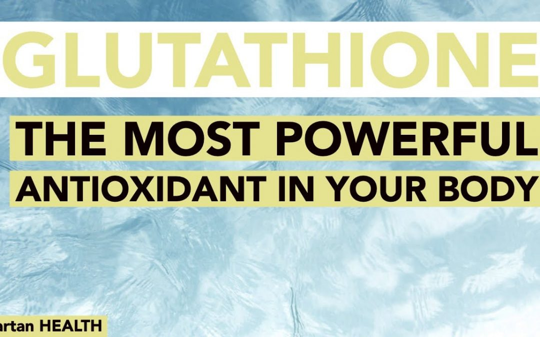 Glutathione: the most powerful antioxidant in your body // Spartan HEALTH 037