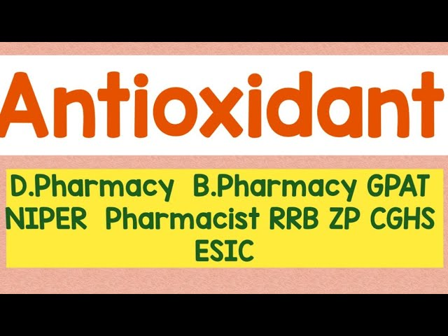 Antioxidant | Pharmaceutical Chemistry | Dpharmacy|Bpharmacy|GPAT|NIPER