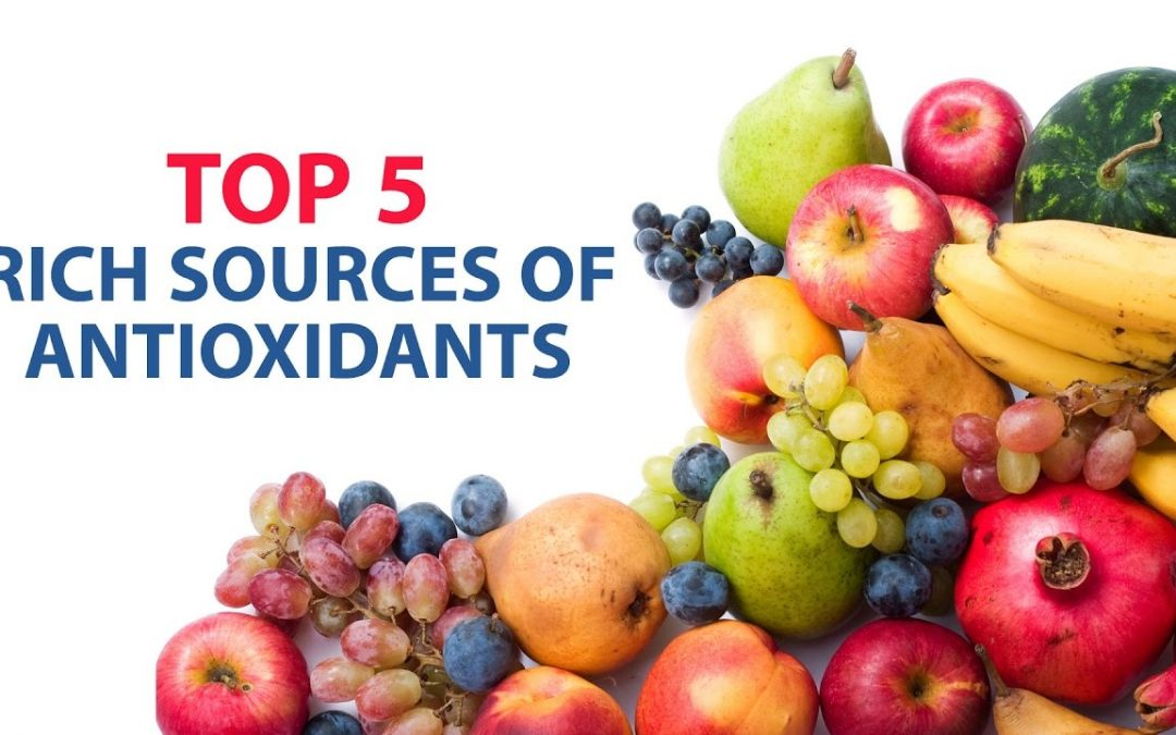 Top 5 Rich Sources of Antioxidants – Dr. Shikha Sharma